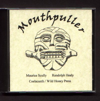 Mouthpuller CD with poetry by Maurice Scully and Randolph Healy
